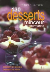 Thérèse Ferrari - 130 Desserts minceur et gourmands.