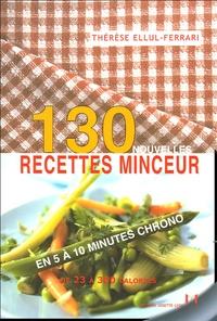 Thérèse Ferrari - 130 Recettes minceur en 5 à 10 minutes chrono de 23 à 300 calories.
