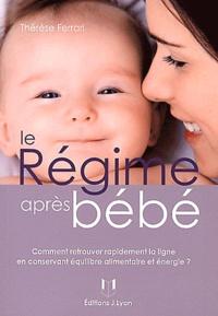 Thérèse Ferrari - Le régime après bébé.