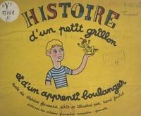 Thérèse Foussard et René Joutet - Histoire d'un petit grillon et d'un apprenti boulanger.