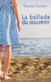 Therese Fowler - La ballade du souvenir.