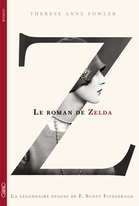 Therese Fowler - Z, le roman de Zelda.