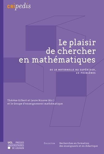 Le plaisir de chercher en mathématiques. De la maternelle au supérieur, 40 problèmes