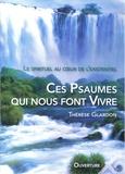 Thérèse Glardon - Ces psaumes qui nous font vivre. Le spirituel au coeur de l'existentiel.