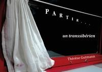 Thérèse Gutmann - Partir... un transsibérien.