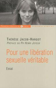 Thérèse Jacob-Hargot - Pour une libération sexuelle véritable.