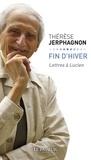Thérèse Jerphagnon - Fin d'hiver - Lettres à Lucien.
