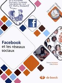 Thérèse Jeunejean et Gilles Ernoux - Facebook et les réseaux sociaux.