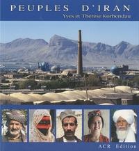 Thérèse Korbendau et Yves Korbendau - Peuples d'Iran - Une mosaïque d'ethnies.