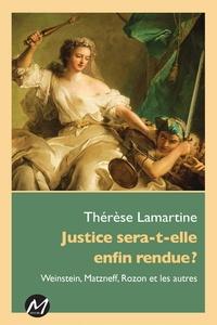 Thérèse Lamartine - Justice sera-t-elle enfin rendue ?.
