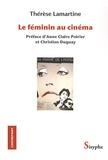 Thérèse Lamartine - Le féminin au cinéma.