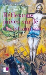 Thérèse m. Andrevon et William Krisel - Réflexions juives sur le christianisme.