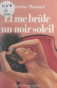 Thérèse Massart - Et me brûle un noir soleil.