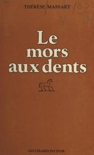 Thérèse Massart - Le mors aux dents.