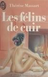 Thérèse Massart - Les félins de cuir.