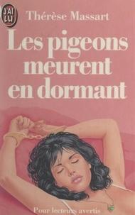 Thérèse Massart - Les pigeons meurent en dormant.