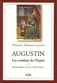 Thérèse Nadeau-Lacour - Augustin - Les combats de l'Esprit.
