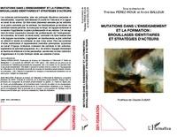 Thérèse Perez-Roux et André Balleux - Mutations dans l'enseignement et la formation : brouillages identitaires et stratégies d'acteurs.