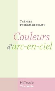Thérèse Perron-Beaulieu et Joanne Morency - Couleurs d'arc-en-ciel.