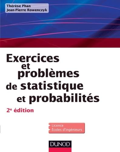 Thérèse Phan et Jean-Pierre Rowenczyk - Exercices et problèmes de statistique et probabilités.