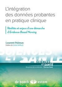 Thérèse Psiuk et Laurent Poiroux - L'intégration des données probantes en pratique clinique - Réalité et enjeux d'une démarche d'Evidence based nursing.