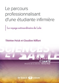 Thérèse Psiuk et Claudine Rifflart - Le parcours professionnalisant d'une étudiante infirmière - Le voyage extraordinaire de Lola.