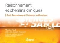 Thérèse Psiuk et Josette Jousset-Fougeray - Raisonnement et chemins cliniques - Guide d'apprentissage et 16 situations emblématiques.