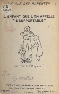 """Thérèse Raguenet - L'enfant que l'on appelle """"insupportable""""."""