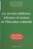 Thérèse Rigaudy et Janine Hardy-Durst - Les services médicaux, infirmiers et sociaux de l'Education nationale.