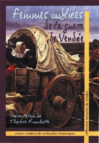 Thérèse Rouchette - Femmes oubliées de la guerre de Vendée.