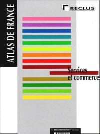 Thérèse Saint-Julien et  Collectif - Atlas de France Tome 10 - Services et commerces.
