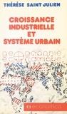 Thérèse Saint-Julien - Croissance industrielle et système urbain.