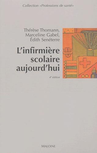 Thérèse Thomann - L'infirmière scolaire aujourd'hui. - 4ème édition.