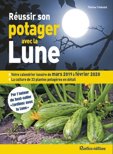Graines Et Plantes Calendrier Lunaire Mars 2020.Reussir Son Potager Avec La Lune Mars 2019 A Fevrier 2020 Grand Format