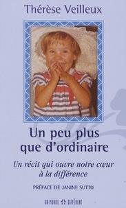Thérèse Veilleux - Un peu plus que d'ordinaire - Un récit qui ouvre notre coeur à la différence.