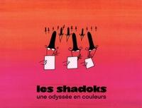 Thérèse Willer - Les Shadoks - Une odyssée en couleurs.
