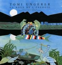 Thérèse Willer et Didier Guénin - Tomi Ungerer - La Roue de l'énergie. 1 DVD