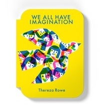 Thereza Rowe - We all have imagination.