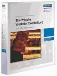Thermische Werkstoffbearbeitung - Teil: Warmumformen - Unterlagen für den Ausbilder.