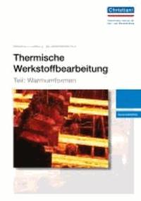 Thermische Werkstoffbearbeitung - Teil: Warmumformen - Auszubildende.