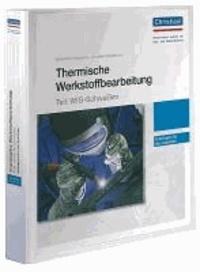 Thermische Werkstoffbearbeitung - Teil: WIG-Schweißen - Unterlagen für den Ausbilder.