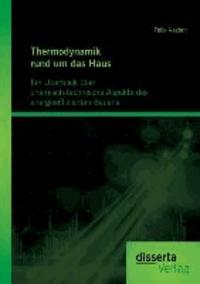 Thermodynamik rund um das Haus: Ein Überblick über chemisch-technische Aspekte des energieeffizienten Bauens.