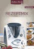 Thermomix Rezeptmix von A bis Z.