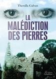 Thersilla Galvan - La malédiction des pierres.
