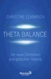Theta-Balance - Die neue Dimension energetischen Heilens.