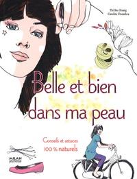 Belle et bien dans ma peau - Conseils et astuces 100% naturels.pdf