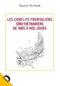Thi Hanh Nguyen - Les conflits frontaliers sino-vietnamiens de 1885 à nos jours.