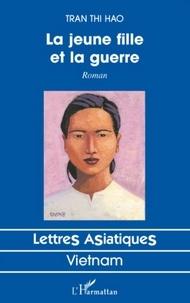 Thi Hao Tran - La jeune fille et la guerre.