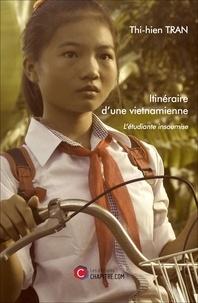 Thi-Hien Tran - Itinéraire d'une vietnamienne - L'étudiante insoumise.