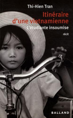 Thi-Hien Tran et Pierric Le Neveu - Itinéraire d'une Vietnamienne - L'étudiante insoumise.